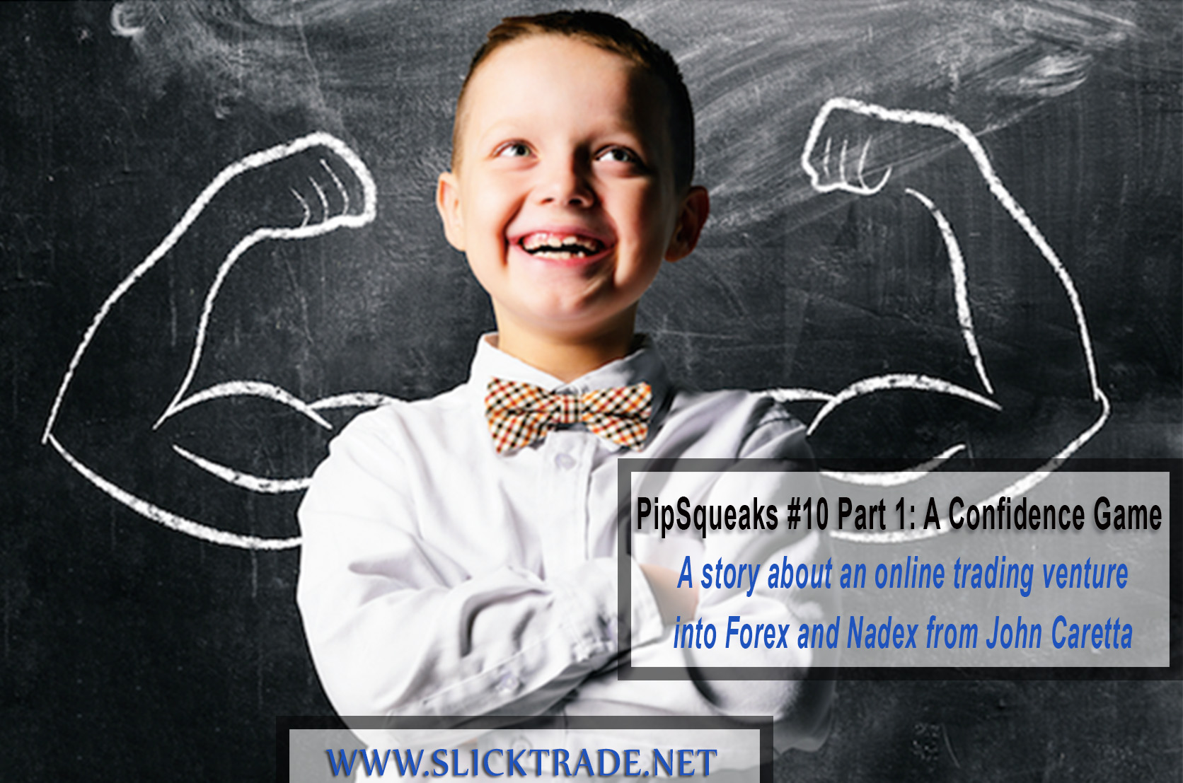 Pipsqueaks 10 Confidence Game 1 Slick Trade Online Trading Academy Forex Nadex
